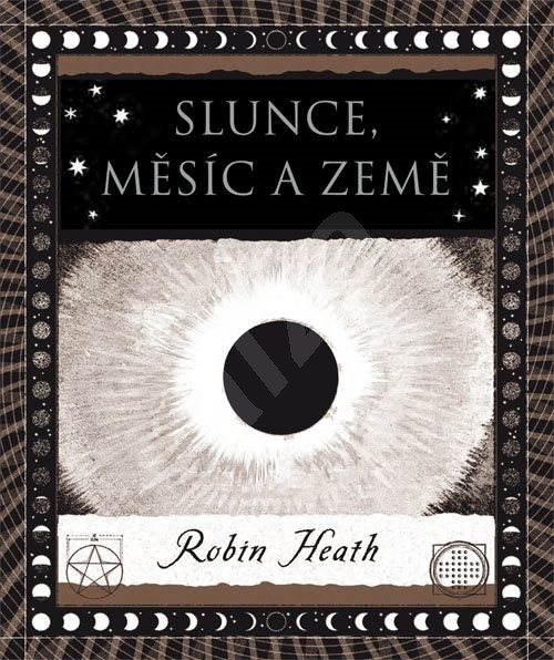 Slunce, Měsíc a Země - Robin Heath