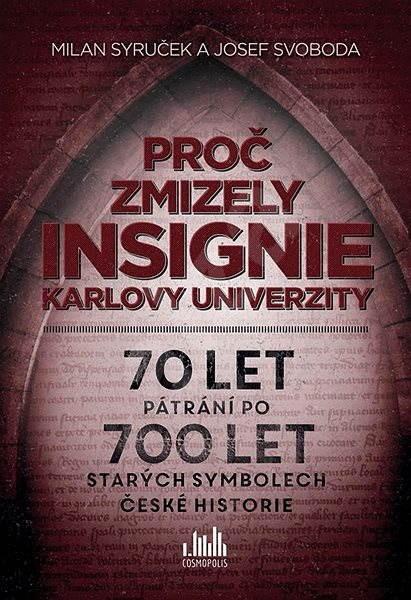 Proč zmizely insignie Karlovy univerzity - Milan Syruček