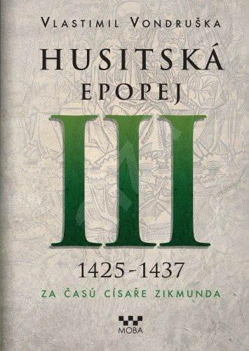 Husitská epopej III - Vlastimil Vondruška