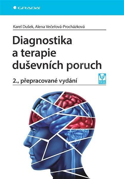 Diagnostika a terapie duševních poruch - Karel Dušek