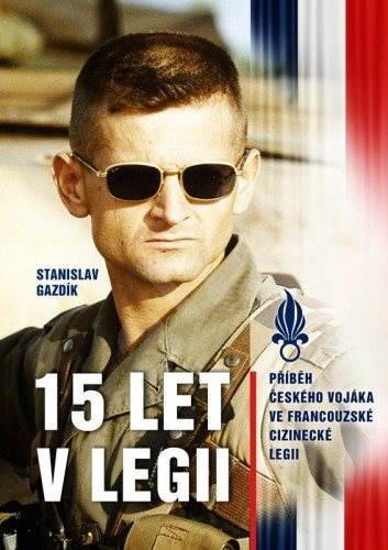15 let v legii - Stanislav Gazdik