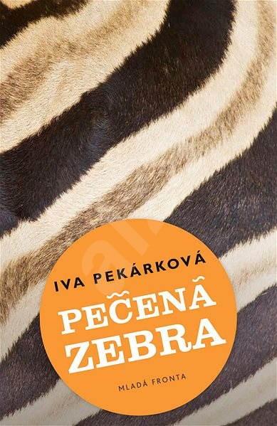Pečená zebra - Iva Pekárková