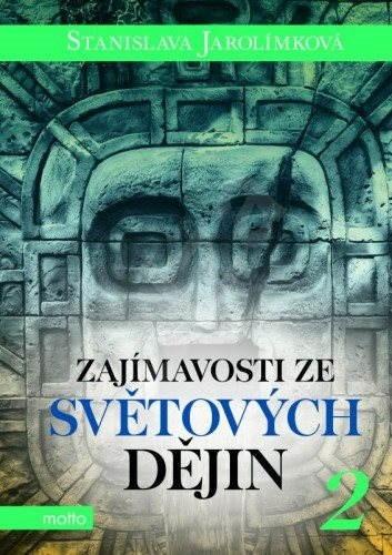 Zajímavosti ze světových dějin 2 - Stanislava Jarolímková