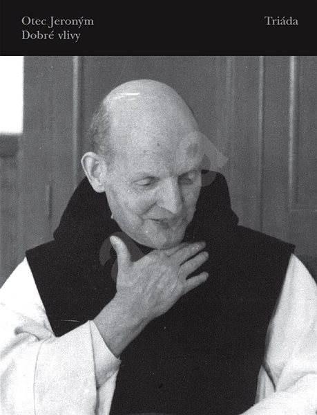 Dobré vlivy - otec Jeroným