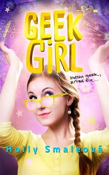 Geek Girl - Holly Smaleová