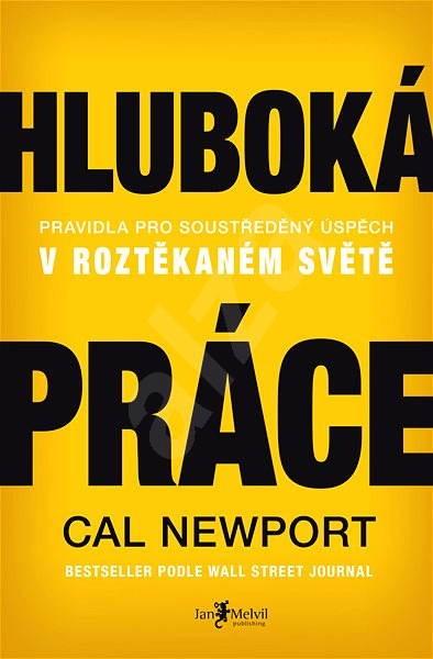 Hluboká práce - Cal Newport