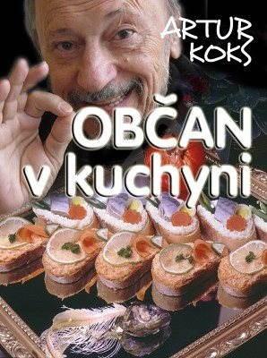Občan v kuchyni - Artur Koks