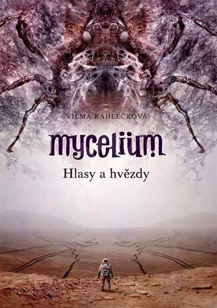 Mycelium V: Hlasy a hvězdy - Vilma Kadlečková