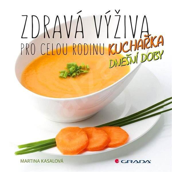 Zdravá výživa pro celou rodinu - Martina Kasalová