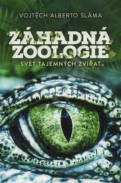Záhadná zoologie - Vojtěch Sláma