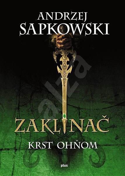 Zaklínač V - Krst ohňom (SK) - Andrzej Sapkowski