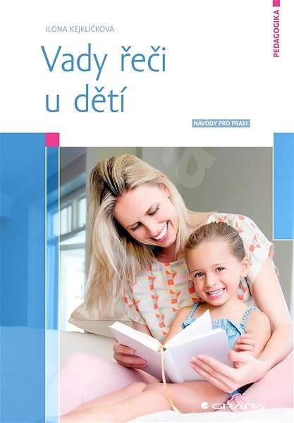 Vady řeči u dětí - Ilona Kejklíčková