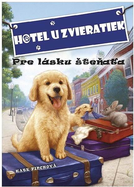 Hotel u zvieratiek - Pre lásku šteňaťa - Kate Finch