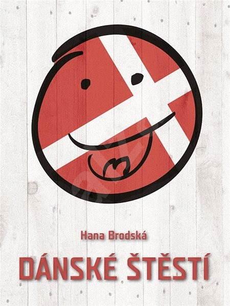 Dánské štěstí - Hana Brodská