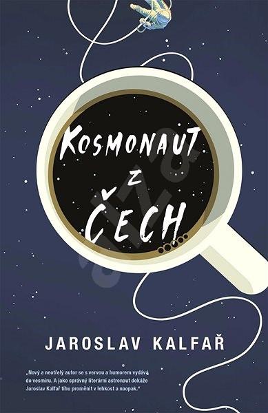 Kosmonaut z Čech - Jaroslav Kalfar