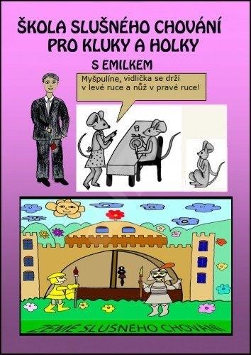 Škola slušného chování pro kluky a holky s Emilkem  - Marie Němcová