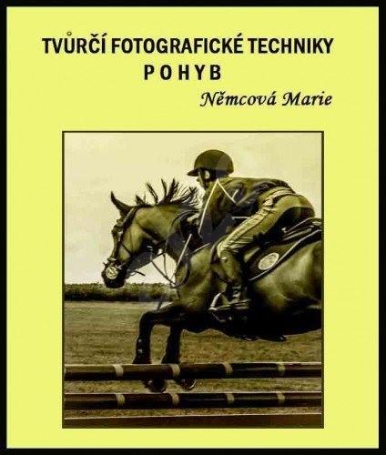 Tvůrčí fotografické techniky - pohyb - Marie Němcová