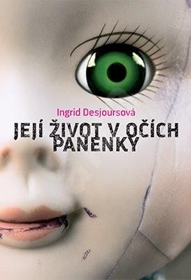 Její život vočích panenky - Ingrid Desjoursová