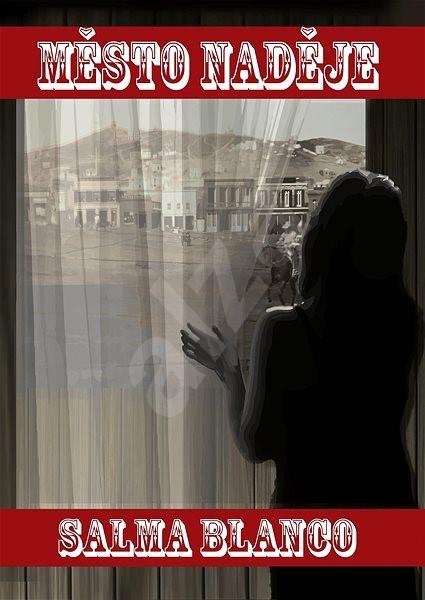Město naděje - Salma Blanco