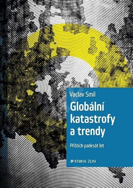 Globální katastrofy a trendy - Václav Smil