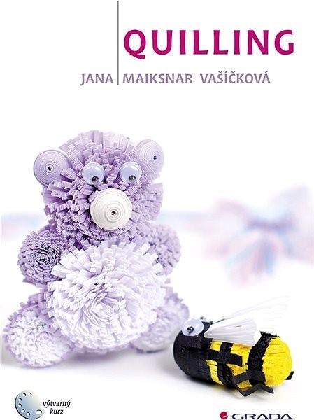 Quilling - Jana Vašíčková Maiksnar