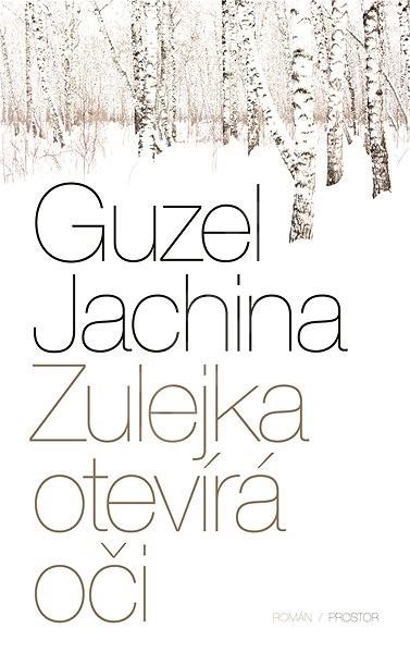 Zulejka otevírá oči - Guzel Jachina