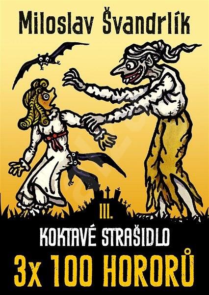 Koktavé strašidlo - Miloslav Švandrlík