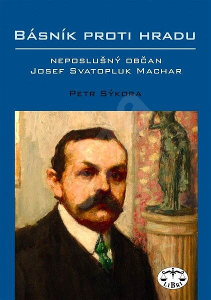 Básník proti Hradu - Petr Sýkora