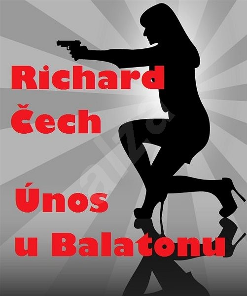 Únos u Balatonu - Richard Čech