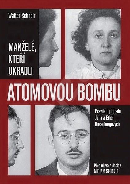 Manželé, kteří ukradli atomovou bombu - Walter Schneir