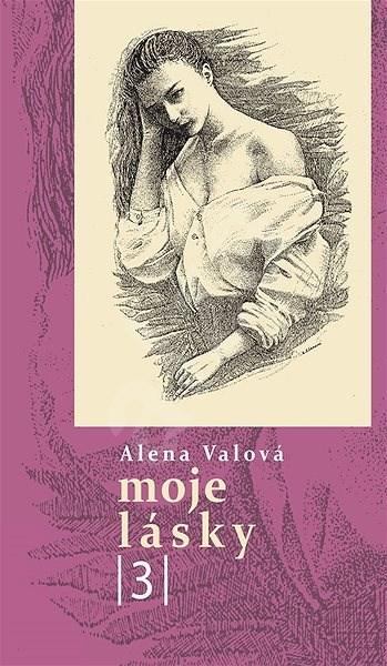Moje lásky 3 - Alena Valová