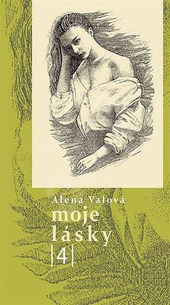 Moje lásky 4 - Alena Valová