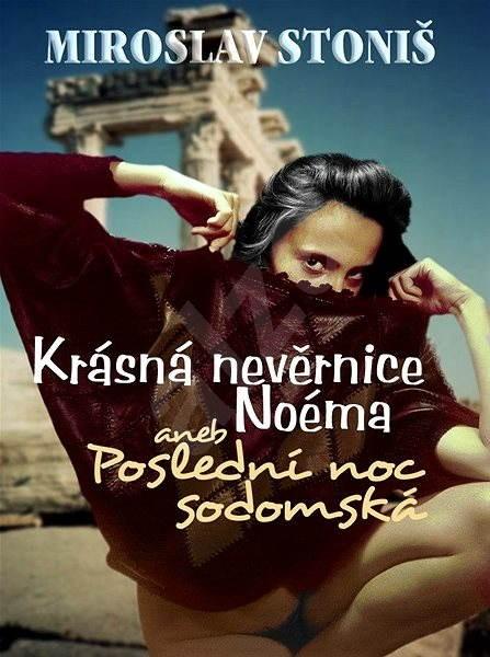 Krásná nevěrnice Noéma - Miroslav Stoniš