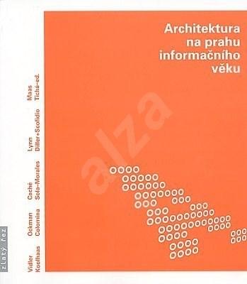 Architektura na prahu informačního věku - Jana Tichá