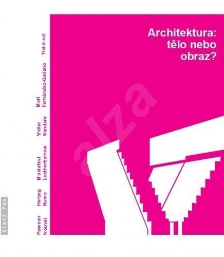 Architektura:tělo nebo obraz? - Jana Tichá