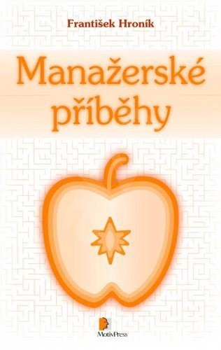 Manažerské příběhy - PhDr. František Hroník