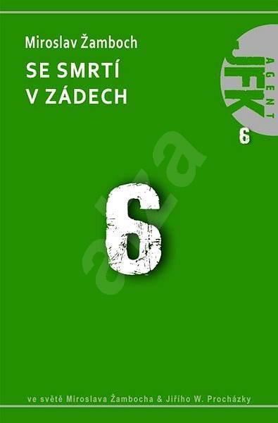 JFK 006 Se smrtí v zádech - Miroslav Žamboch