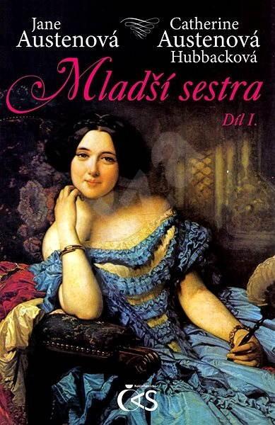Mladší sestra - díl I. - Jane Austenová