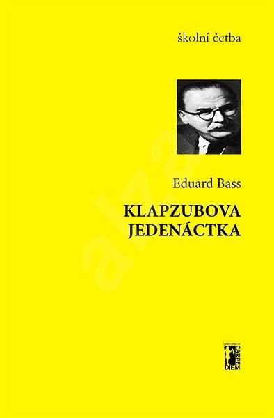 Klapzubova jedenáctka - Eduard Bass