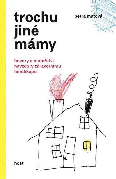 Trochu jiné mámy - Petra Maťová