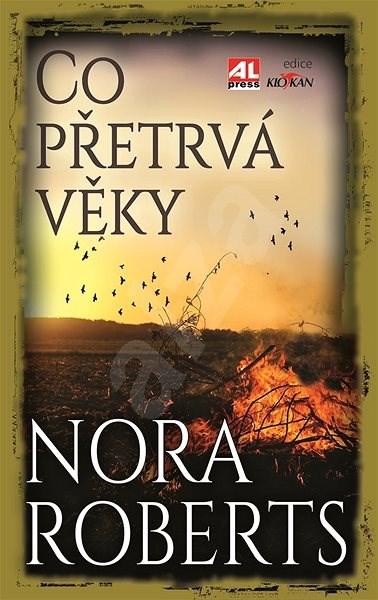 Co přetrvá věky - Nora Roberts