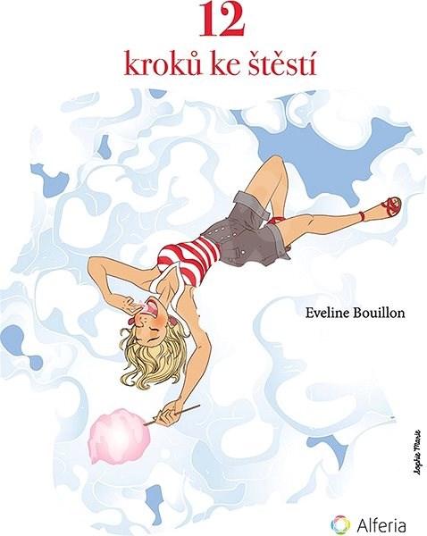 12 kroků ke štěstí - Eveline Bouillon