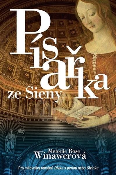 Písařka ze Sieny - Rose Melodie Winawerová