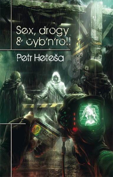 Sex, drogy & cyb'n'roll - Petr Heteša