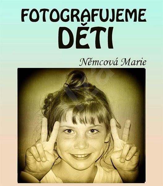 Fotografujeme děti - Marie Němcová