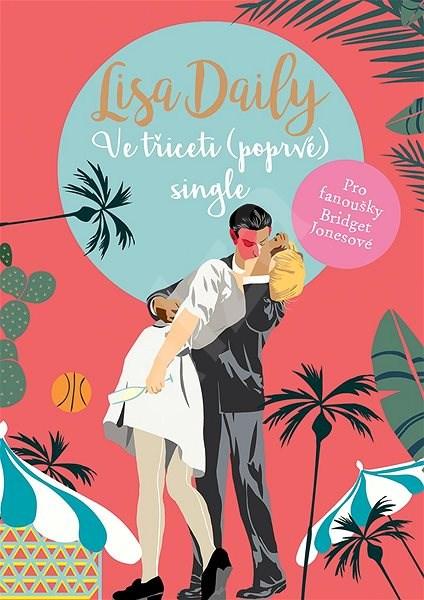 Ve třiceti (poprvé) single - Lisa Daily