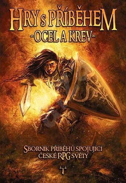 Hry s příběhem: Ocel a krev - Karel Černín