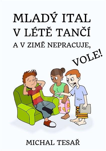 Mladý Ital v létě tančí a v zimě nepracuje, vole! - Michal Tesař