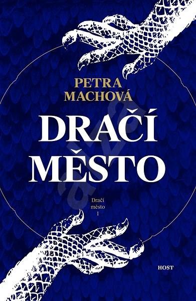 Dračí město - Petra Machová