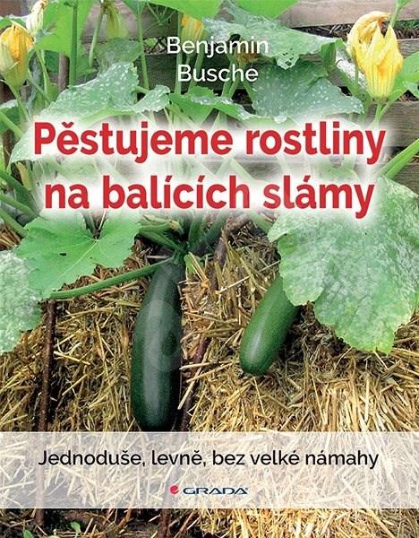 Pěstujeme rostliny na balících slámy - Benjamin Busche